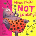 When You're Not Looking! Cover Image
