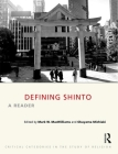 Defining Shinto: A Reader (Critical Categories in the Study of Religion) Cover Image