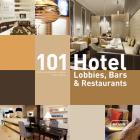 101 Hotel Lobbies, Bars & Restaurants Cover Image