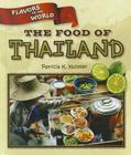 The Food of Thailand (Flavors of the World) Cover Image