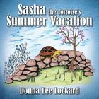 Sasha the Tortoise's Summer Vacation Cover Image