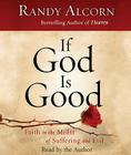 If God Is Good: Faith in the Midst of Suffering and Evil Cover Image