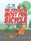 The Coolest & Most Fun Bicycle Coloring Book For Kids: 25 Fun Designs For Boys And Girls - Perfect For Young Children Preschool Elementary Toddlers Th Cover Image