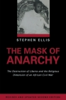 The Mask of Anarchy Updated Edition: The Destruction of Liberia and the Religious Dimension of an African Civil War Cover Image