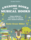 Awesome Books with Musical Hooks: Using Children's Literature to Expand Your Musical Horizons Cover Image