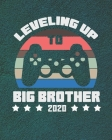 Leveling Up to Big Brother 2020: Big Brother Planner for Boys Cover Image