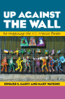 Up Against the Wall: Re-Imagining the U.S.-Mexico Border (Louann Atkins Temple Women & Culture #35) Cover Image