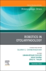 Robotics in Otolaryngology, an Issue of Otolaryngologic Clinics of North America, Volume 53-6 Cover Image