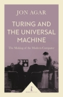 Turing and the Universal Machine: The Making of the Modern Computer Cover Image