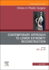 Contemporary Approach to Lower Extremity Reconstruction, an Issue of Clinics in Plastic Surgery, 48 (Clinics: Surgery #48) Cover Image