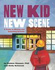 New Kid, New Scene: A Guide to Moving and Switching Schools Cover Image