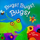 Bugs! Bugs! Bugs!: (Books for Boys, Boys Books for Kindergarten, Books About Bugs for Kids) Cover Image