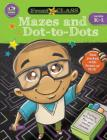 Mazes and Dot-To-Dots, Grades K - 1 (Front of the Class) Cover Image