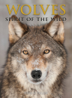Wolves: Spirit of the Wild Cover Image