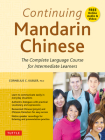 Continuing Mandarin Chinese Textbook: The Complete Language Course for Intermediate Learners Cover Image