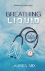 Breathing Liquid: The Trials of Leadership Cover Image