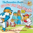 The Berenstain Bears Go Out for the Team (First Time Books(R)) Cover Image