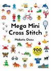 Mega Mini Cross Stitch: 900 Super Awesome Cross Stitch Motifs Cover Image