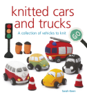 Knitted Cars and Trucks: A Collection of Vehicles to Knit Cover Image