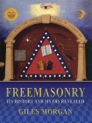 Freemasonry: Its History and Myths Revealed Cover Image