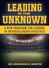 Leading in the Unknown: A New Paradigm for Leaders in Intercollegiate Athletics Cover Image