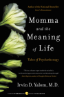 Momma and the Meaning of Life: Tales of Psychotherapy Cover Image