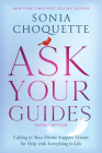 Ask Your Guides: Calling in Your Divine Support System for Help with Everything in Life, Revised Edition Cover Image