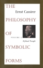 The Philosophy of Symbolic Forms: Volume 2: Mythical Thought Cover Image