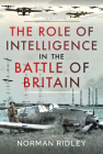 The Role of Intelligence in the Battle of Britain Cover Image
