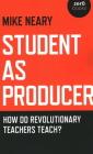 Student as Producer: How Do Revolutionary Teachers Teach? Cover Image