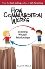 How Communication Works: Creating Win/Win Relationships Cover Image