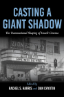 Casting a Giant Shadow: The Transnational Shaping of Israeli Cinema (New Directions in National Cinemas) Cover Image