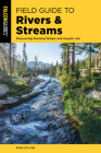Field Guide to Rivers & Streams: Discovering Running Waters and Aquatic Life Cover Image