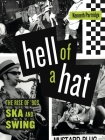Hell of a Hat: The Rise of '90s Ska and Swing Cover Image