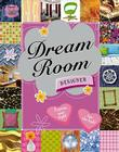 Dream Room Designer [With StickersWith Style Wheel, and Coverings] Cover Image