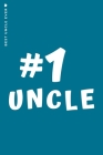 Best Uncle Ever 1: Cute and Funny Gift Idea Lined Notebook For Awesome Uncle from Niece and Nephew Cover Image