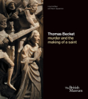 Thomas Becket: Murder and the Making of a Saint Cover Image
