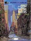The City of Shifting Waters (Valerian & Laureline #1) Cover Image