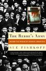 The Rebbe's Army: Inside the World of Chabad-Lubavitch Cover Image