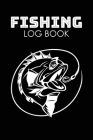 Fishing Log Book: This Fisherman journal is the perfect fishing gift for men, teens and kids that love fishing. Essential part of any ta Cover Image
