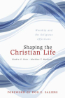 Shaping the Christian Life: Worship and the Religious Affections Cover Image