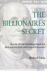 The Billionaires Secret: How the World's Wealthiest People Get Rich and Stay Rich with Preferred Securities Cover Image