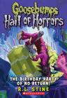 The Birthday Party of No Return (Goosebumps Hall of Horrors #6) Cover Image