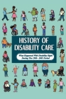 History Of Disability Care: What Happened With Disability Right During The 1980 - 2005 Period: Disability Rights Movement Cover Image