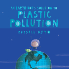 An Earth-Bot's Solution to Plastic Pollution Cover Image