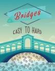 Bridges Easy to Hard: Hashi Puzzle Book, Bridges Puzzle Book, Japanese Number Puzzles Cover Image