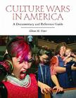 Culture Wars in America: A Documentary and Reference Guide (Documentary and Reference Guides) Cover Image