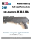 2014 Airsoft Technology Self-Paced Training Series: Introduction to AK EBB AEG: Learn the basic power upgrade elements Cover Image
