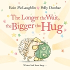 The Longer the Wait, the Bigger the Hug Cover Image