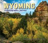 Wyoming: A Photographic Journey Cover Image
